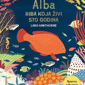 """Slikovnica Lara Hawthorne """"Alba-riba koja živi sto godina"""" Spasimo naša mora i oceane"""