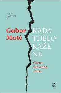 Knjiga Kad tijelo kaže ne, Gabor Mate, Cijena skrivenog stresa
