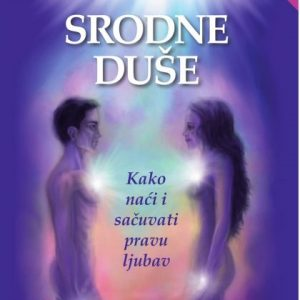 Knjiga SRODNE DUŠE: Kako naći i prepoznati pravu ljubav (Iris Tarbuk)