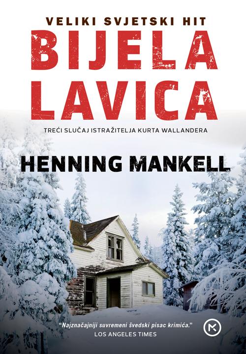 Švedski krimić Slučajevi Kurta Wallandera BIJELA LAVICA (Mankell)