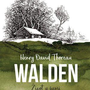 knjiga WALDEN: Život u šumi (Henry David Thoreau)