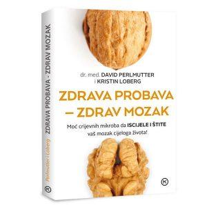 Knjiga Zdrava probava - zdrav mozak: Može crijevnih mikroba da iscijele i štite vaš mozak cijeli život (Dr. David Perlmutter i Kristin Lobert)