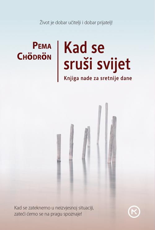 Knjiga nade za sretnije dane, Kad se svijet sruši, Pema Chödrön